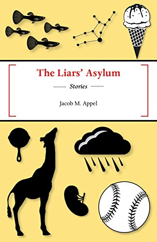 The Liars' Asylum By Jacob M Appel