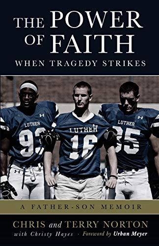 The Power of Faith When Tragedy Strikes By Chris Norton