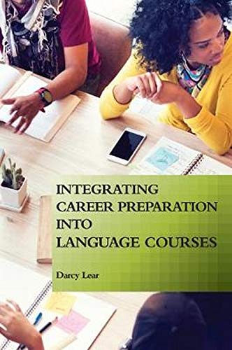 Integrating Career Preparation into Language Courses By Darcy Lear