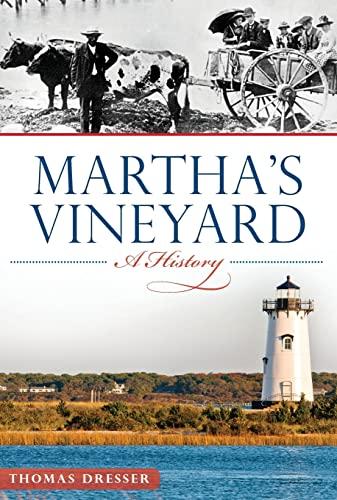 Martha's Vineyard: A History (Brief History) By Thomas Dresser