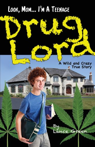 Look, Mom... I'm a Teenage Drug Lord By Lance Green