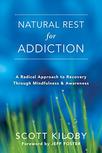 Natural Rest for Addiction By Scott Kiloby