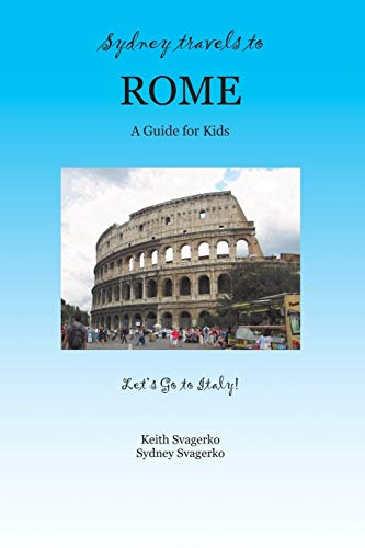 Sydney Travels to Rome By Keith Svagerko