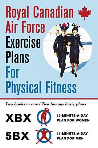 Royal Canadian Air Force Exercise Plans for Physical Fitness By Royal Canadian Air Force