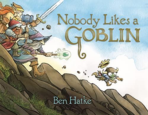 Nobody Likes a Goblin von Ben Hatke