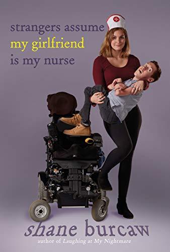 Strangers Assume My Girlfriend Is My Nurse von Shane Burcaw