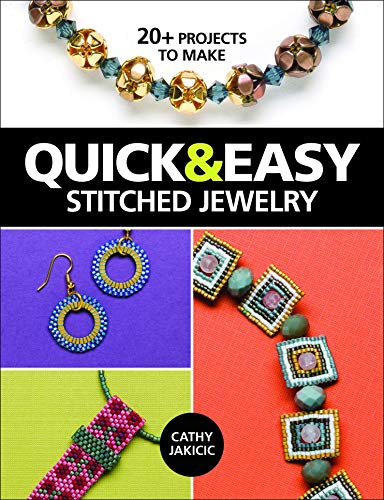 Quick & Easy Stitched Jewelry By Cathy  Jakicic