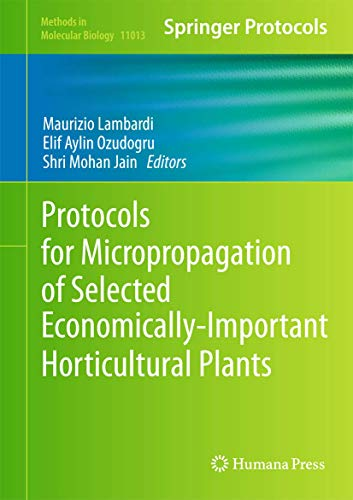 Protocols for Micropropagation of Selected Economically-Important Horticultural Plants By Maurizio Lambardi