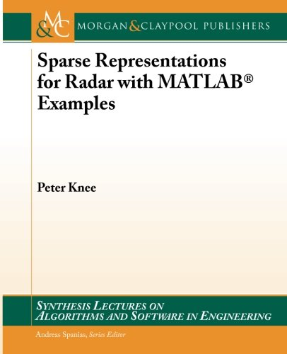 Sparse Representations for Radar with MATLAB Examples By Peter Knee