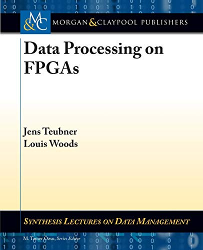 Data Processing on FPGAs By Jens Teubner