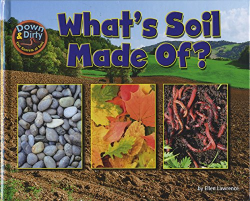 What's Soil Made Of? By Ellen Lawrence