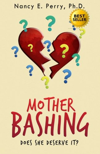 Mother Bashing By Dr Nancy E Perry