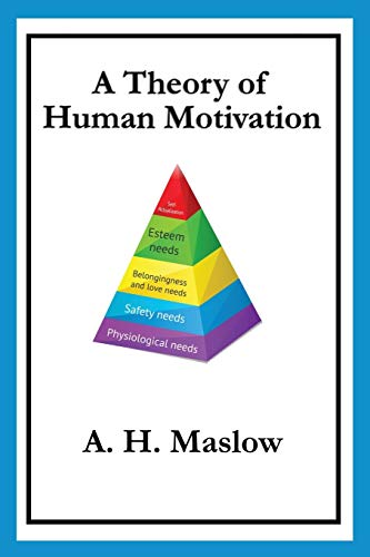 A Theory of Human Motivation by Abraham H. Maslow