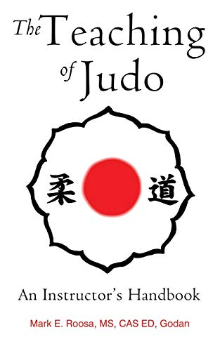 The Teaching of Judo By Mark E Roosa