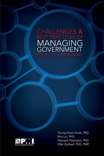 Challenges and Best Practices of Managing Government Projects and Programs By Young Hoon Kwak