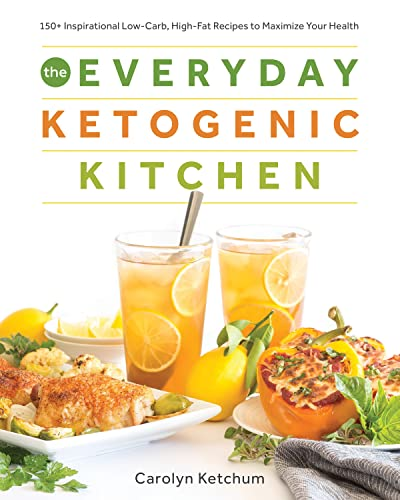 The Everyday Ketogenic Kitchen By Carolyn Ketchum
