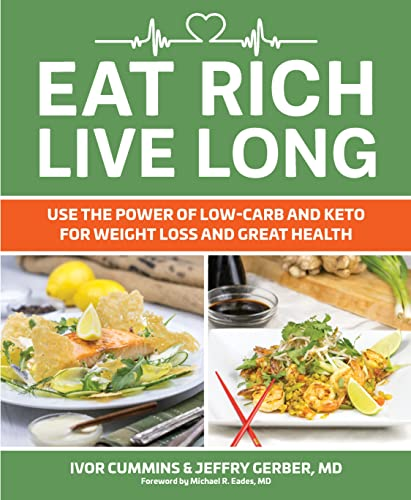 Eat Rich, Live Long By Ivor Cummins