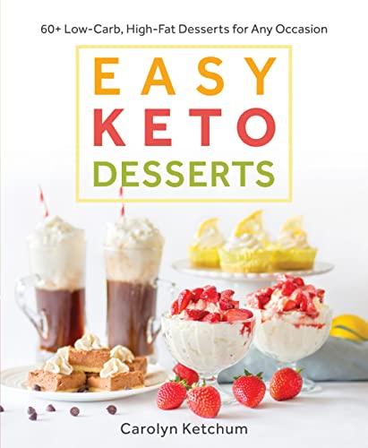 Easy Keto Desserts By Carolyn Ketchum