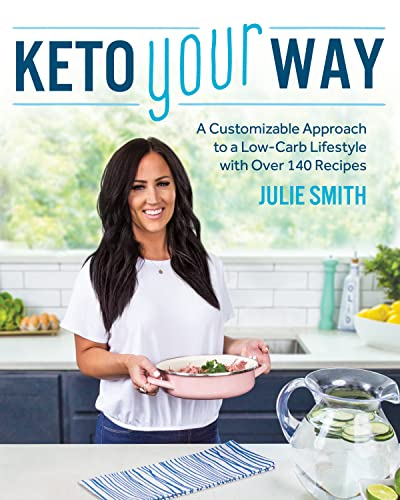 Keto Your Way By Julie Smith