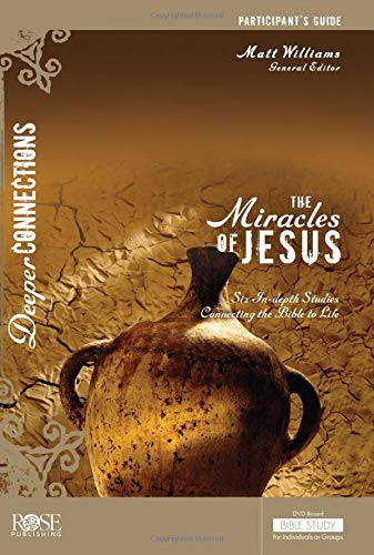 The Miracles of Jesus Participant Guide By Unknown