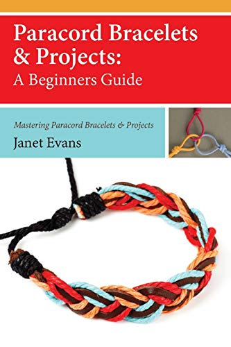 Paracord Bracelets & Projects By Janet Evans (University of Liverpool Hope UK)