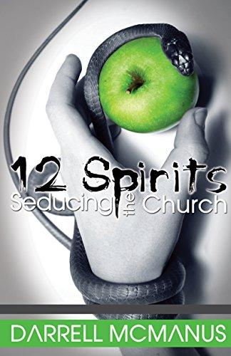 12 Spirits Seducing the Church By Darrell McManus