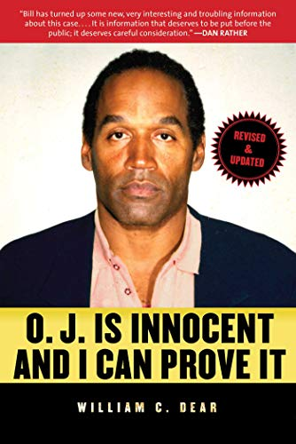 O.J. Is Innocent and I Can Prove It von William C. Dear