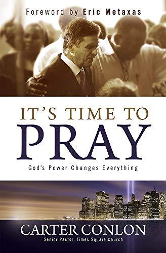 It's Time To Pray! By Carter Conlon