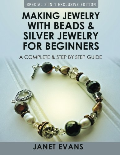 Making Jewelry With Beads And Silver Jewelry For Beginners By Janet Evans (University of Liverpool Hope UK)