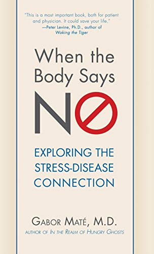 When the Body Says No By Gabor Mate, M D