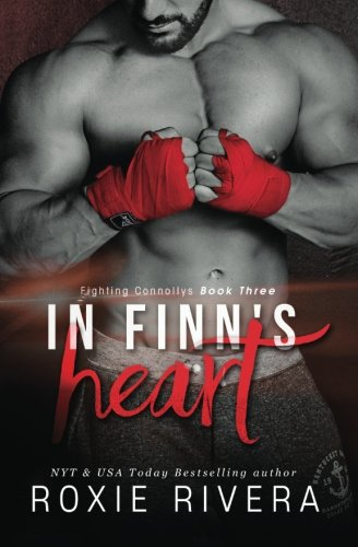 In Finn's Heart: Fighting Connollys #3: Volume 3 By Roxie Rivera