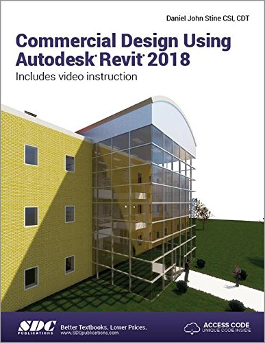 Commercial Design Using Autodesk Revit 2018 By Daniel John Stine