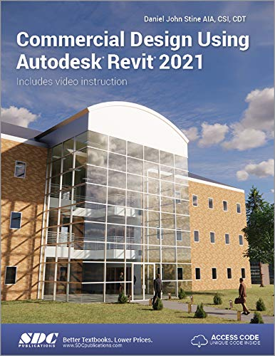 Commercial Design Using Autodesk Revit 2021 By Daniel John Stine
