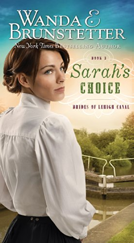 Brides Of Lehigh Canal # 3 - Sarah's Choice Paperback By Wanda E Brunstetter