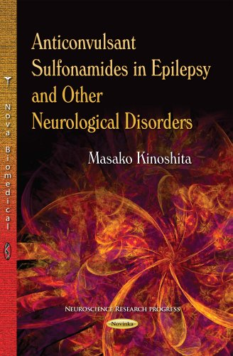 Anticonvulsant Sulfonamides in Epilepsy & Other Neurological Disorders By Masako Kinoshita