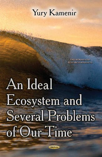 Ideal Ecosystem & Several Problems of Our Time By Yury Kamenir