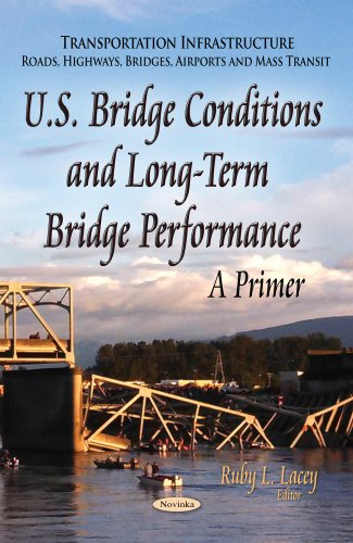 U.S. Bridge Conditions & Long-Term Bridge Performance By Ruby L. Lacey