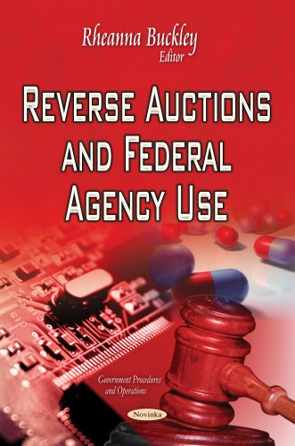 Reverse Auctions & Federal Agency Use By Rheanna Buckley