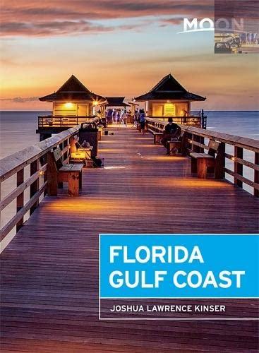 Moon Florida Gulf Coast (Fifth Edition) By Joshua Lawrence Kinser