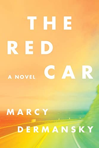 The Red Car By Marcy Dermansky Used Very Good border=