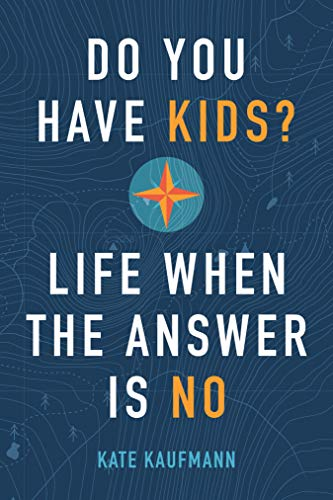 Do You Have Kids? By Kate Kaufmann