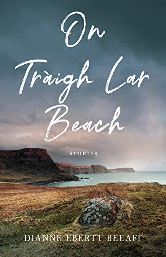 On Traigh Lar Beach By Dianne Ebertt Beeaff