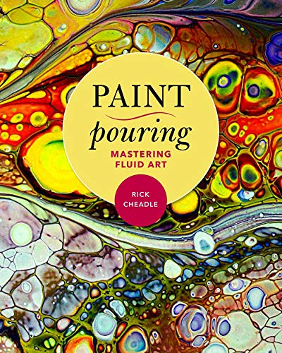 Paint Pouring By Rick Cheadle