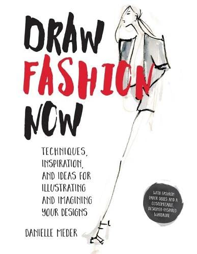 Draw Fashion Now By Danielle Meder
