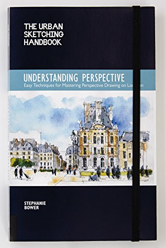 Understanding Perspective (the Urban Sketching Handbook) By Stephanie Bower
