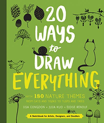 20 Ways to Draw Everything By Illustrated by Lisa Congdon