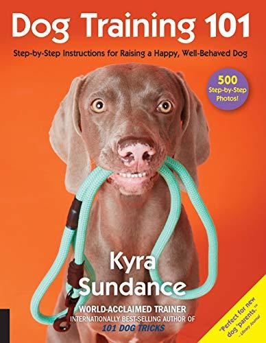 Dog Training 101 By Kyra Sundance