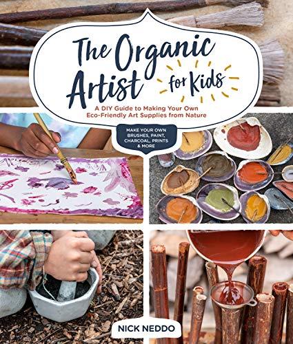 The Organic Artist for Kids By Nick Neddo