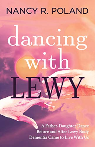 Dancing with Lewy By Nancy R. Poland