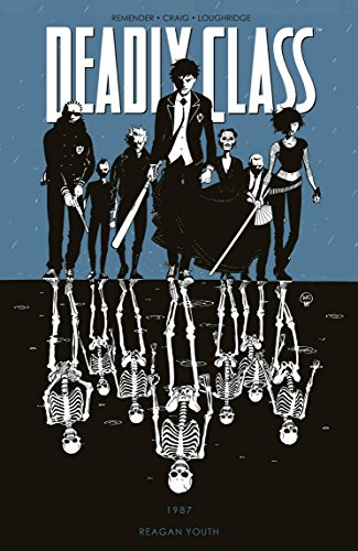 Deadly Class Volume 1: Reagan Youth By Rick Remender
